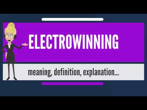 What is ELECTROWINNING? What does ELECTROWINNING mean? ELECTROWINNING meaning & explanation
