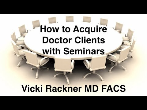 How to Acquire Doctor Clients with Seminar Marketing