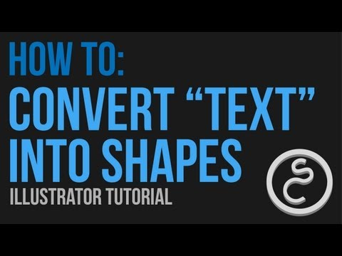 How to convert TEXT into SHAPES - Adobe Illustrator CS6