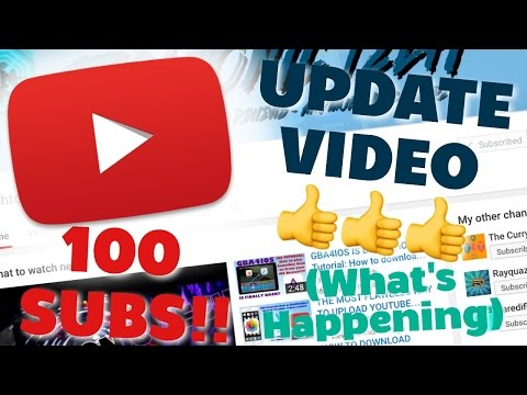 UPDATE VIDEO + 100 SUBSCRIBERS (What's Happening)