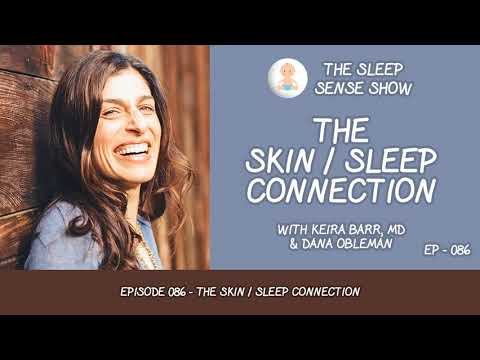 Episode 086 - The Skin / Sleep Connection