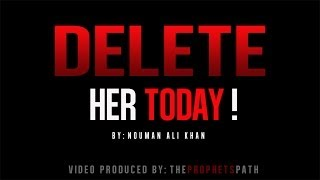 Delete Her Today! ᴴᴰ - Powerful Reminder
