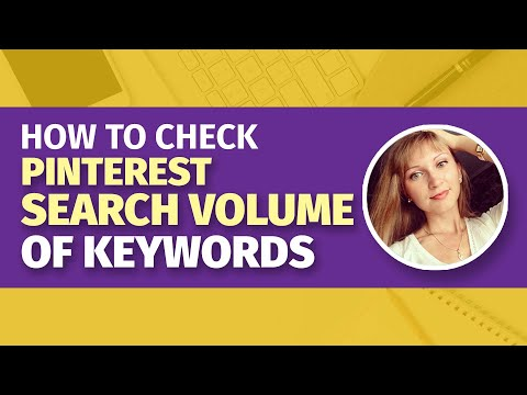 How to check the Search Volume of Keywords on Pinterest? Next Level Pinterest SEO