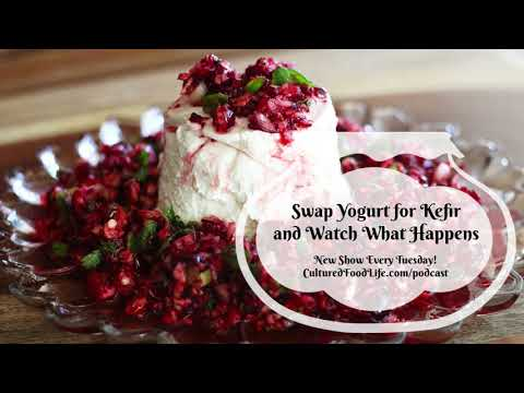 Podcast Episode 9:  Swap Yogurt for Kefir and Watch What Happens