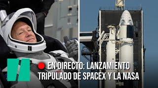 EN DIRECTO: Lanzamiento de SpaceX y NASA, la primera misión espacial privada