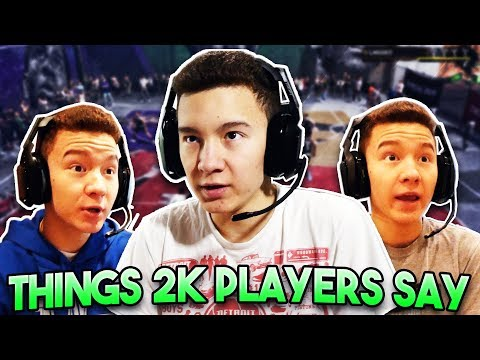 THINGS 2K PLAYERS SAY