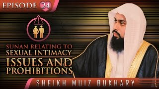 Sunan Relating To Sexual Intimacy - Issues & Prohibitions ᴴᴰ ┇ #SunnahRevival ┇ Sh. Muiz Bukhary ┇