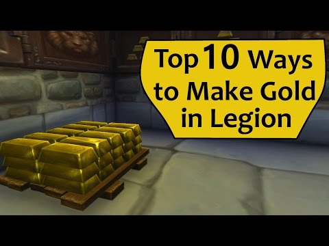 Easy WoW Gold - Top 10 Ways to Make Gold in Legion