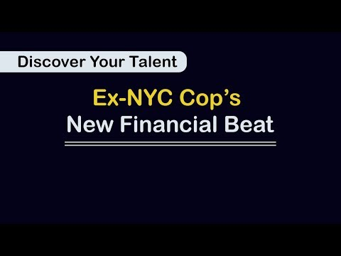 Discover your Talent: Ex-NYC Cop's New Financial Beat