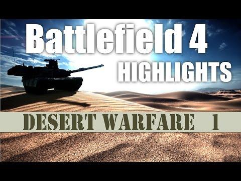 Battlefield 4 Highlights - Desert Warfare #1