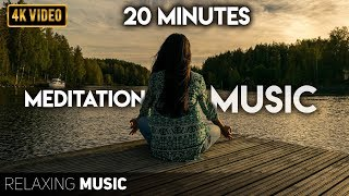 20 Minutes of Meditation Music | Meditation Music Relax Mind Body, Positive Energy, Anxiety