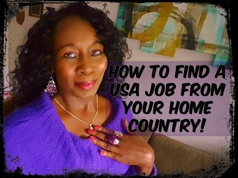 How To Find a USA JOB From Your Home Country!