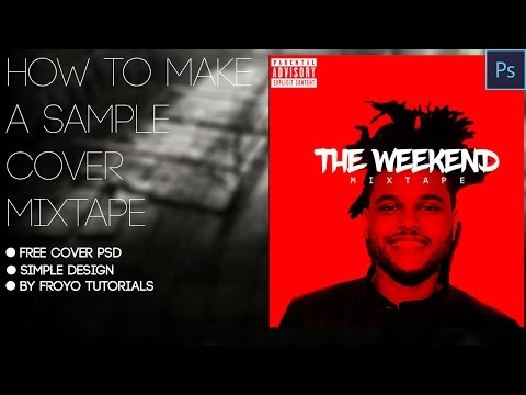 How To Make a simple Mixtape Cover In Photoshop | The weekend