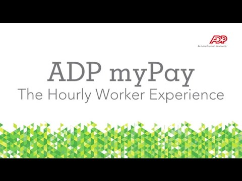 ADP myPay The Hourly Worker Experience