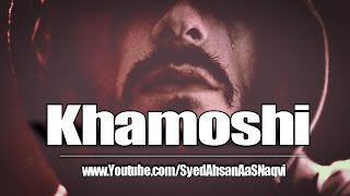 Khamoshi - Silent Message Narrated By Syed Ahsan AaS