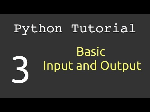 Basic Input and Output : Python Tutorial #3