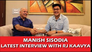 Manish Sisodia Latest Interview with RJ Kaavya