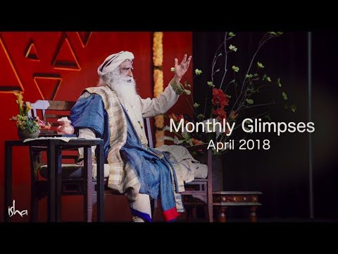 What's Sadhguru Been Up to in April 2018 - Find Out!