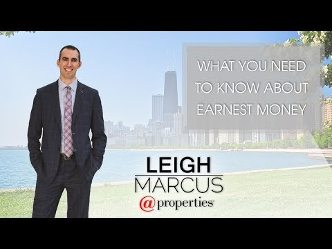 Chicago Real Estate Agent: What You Need to Know About Earnest Money