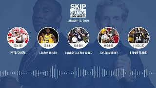 UNDISPUTED Audio Podcast (1.16.19) with Skip Bayless, Shannon Sharpe & Jenny Taft | UNDISPUTED