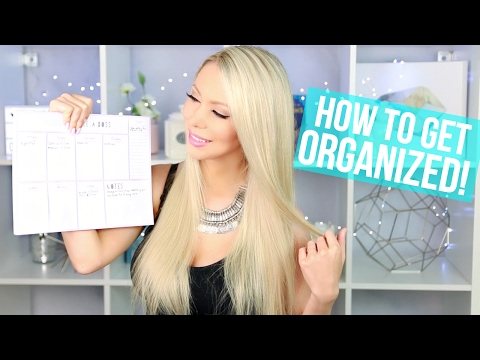 GET ORGANIZED! 7 Easy Ways to Organize Your Life
