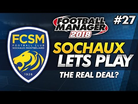 FC Sochaux - Episode 27: The Real Deal? #FM18   Football Manager 2018 Lets Play