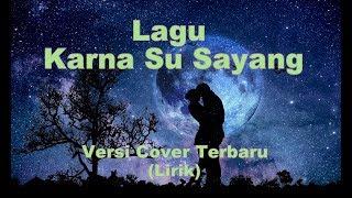 Karna Su Sayang Cover - Near Ft Dian Sorowea Cover Lirik By Surya Dirawan & Anggi