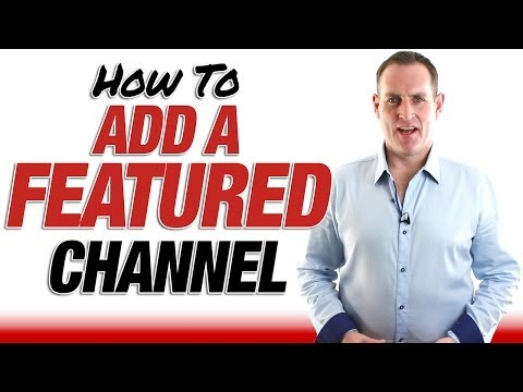 How To Add A Featured Channel To Your YouTube Channel