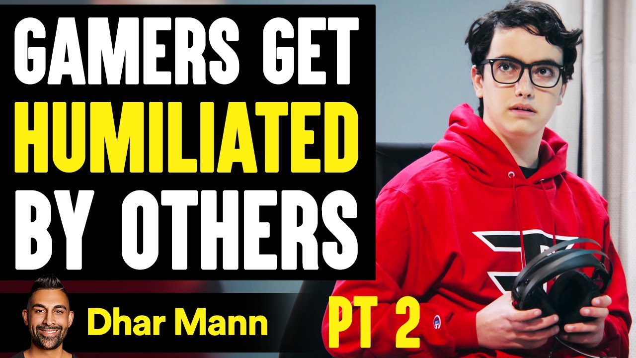 GAMERS Get HUMILIATED By Others, What Happens Next Will Shock You PT 2  Dhar Mann