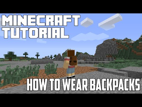 Minecraft: How to Wear or Equip Backpacks- Backpack Mod