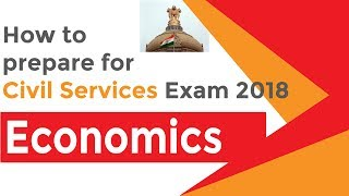 Civil Services Exam 2018: How to Prepare Series | Part 3 | Economics