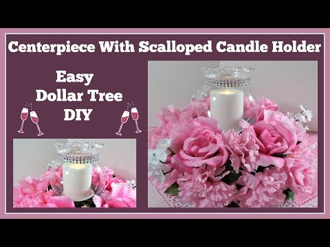 Centerpiece with🌸 Scalloped Candle Holder 🌸Dollar Tree DIY