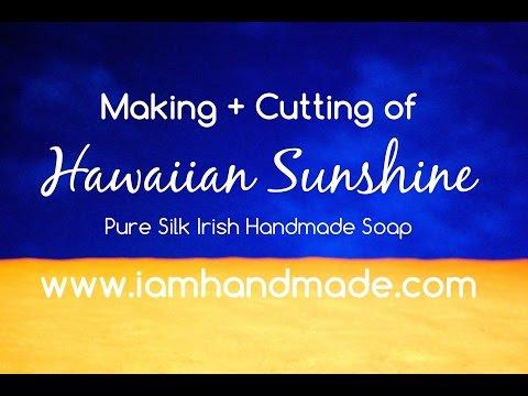 Making + Cutting of Hawaiian Sunshine Pure Silk Irish Handmade Soap