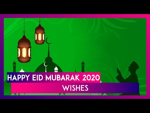Eid Mubarak 2020 Wishes: WhatsApp Messages, HD Images And Greetings to Celebrate Eid al-Fitr