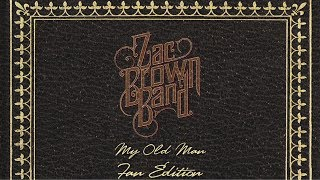zac brown band my old man official lyric video fan edition