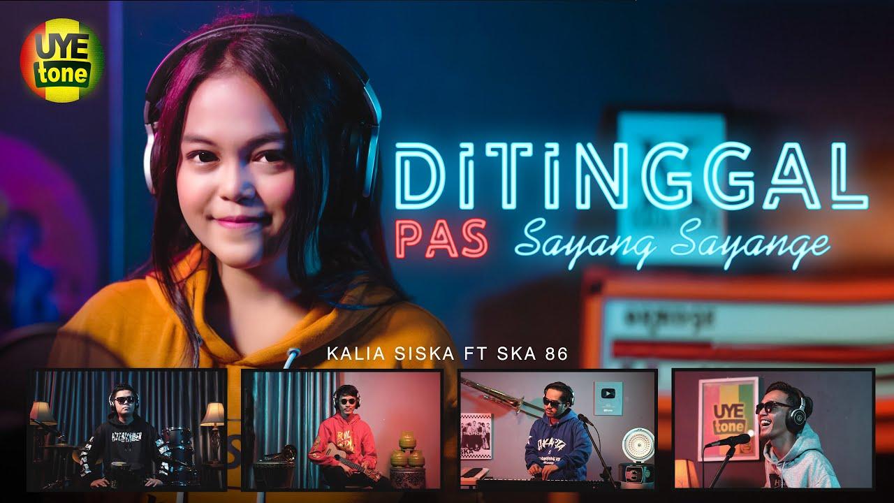 DITINGGAL PAS SAYANG SAYANGE | DJ KENTRUNG | KALIA SISKA ft SKA 86