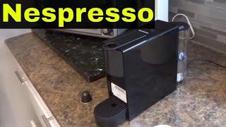 How To Use A Nespresso Machine-Full Tutorial