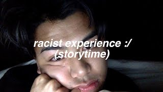 my first racist experience… (story time)