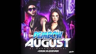 DEMBOW AUGUST EL MUNDO MUSICAL 2017 DJ JORGE ALEXANDER