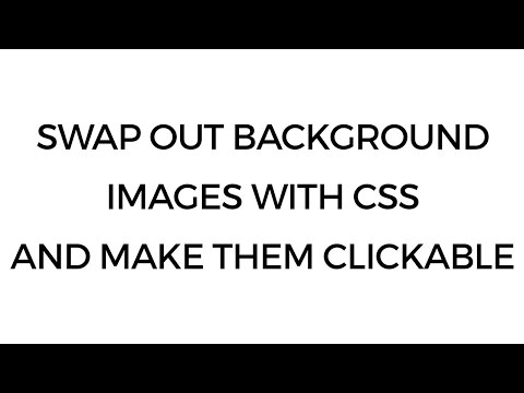 Swap Out Background Images and Make Clickable with CSS