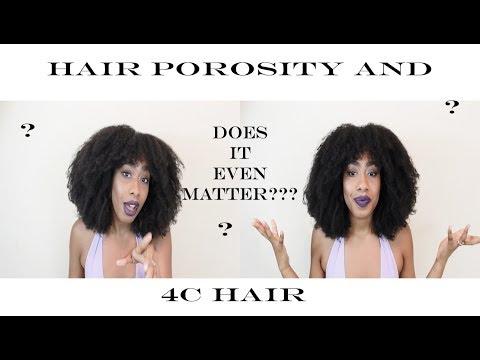 DOES HAIR POROSITY MATTER FOR 4C NATURAL HAIR???