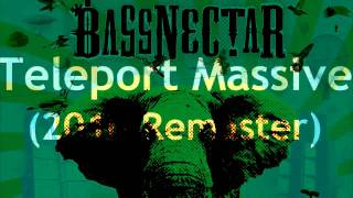 Bassnectar - Teleport Massive (2010 remastered)