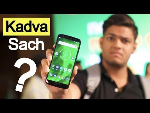 Moto G6   Unbiased Opinion   Kadva Sach!