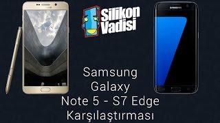 Samsung Note 5 - S7 Edge Karşılaştırması