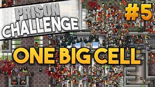 Prison Architect Challenge: ONE BIG CELL ★ OVER CAPACITY (#5) - Prison Architect User Challenge