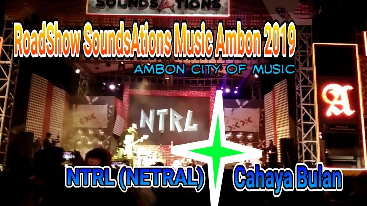 Download NTRL (NETRAL) SOUNDSATIONS MUSIC AMBON 2019   CAHAYA BULAN MP3 Gratis