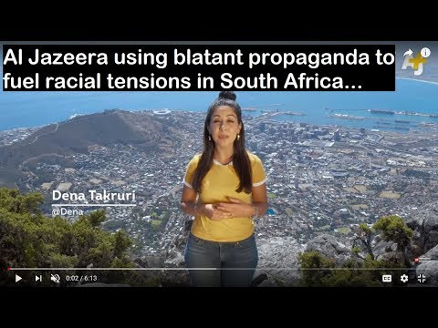 Al Jazeera using BLATANT PROPAGANDA to fuel racial tensions in South Africa