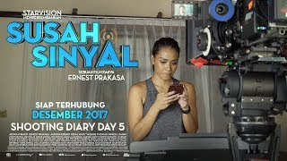 SUSAH SINYAL Shooting Diary Day 5