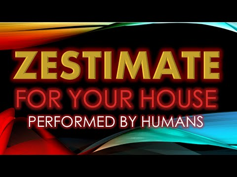 ZESTIMATE For My House Performed By Humans | Not Zillow
