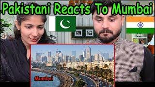 Pakistani Reacts To   The city of Mumbai   Pakistani Reacts To Indian Cities